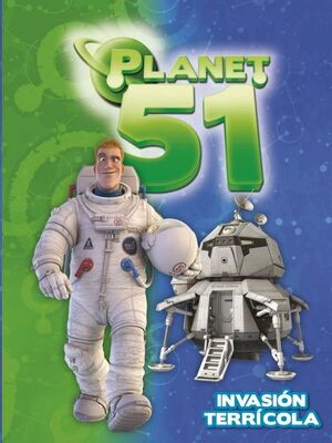 PLANET 51. INVASION TERRICOLA