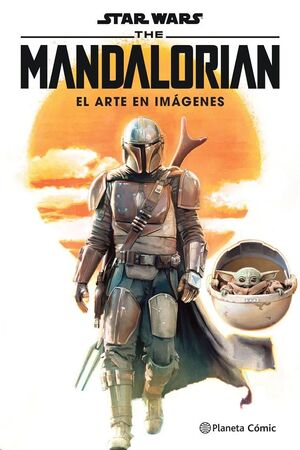 STAR WARS THE MANDALORIAN: EL ARTE EN IMAGENES
